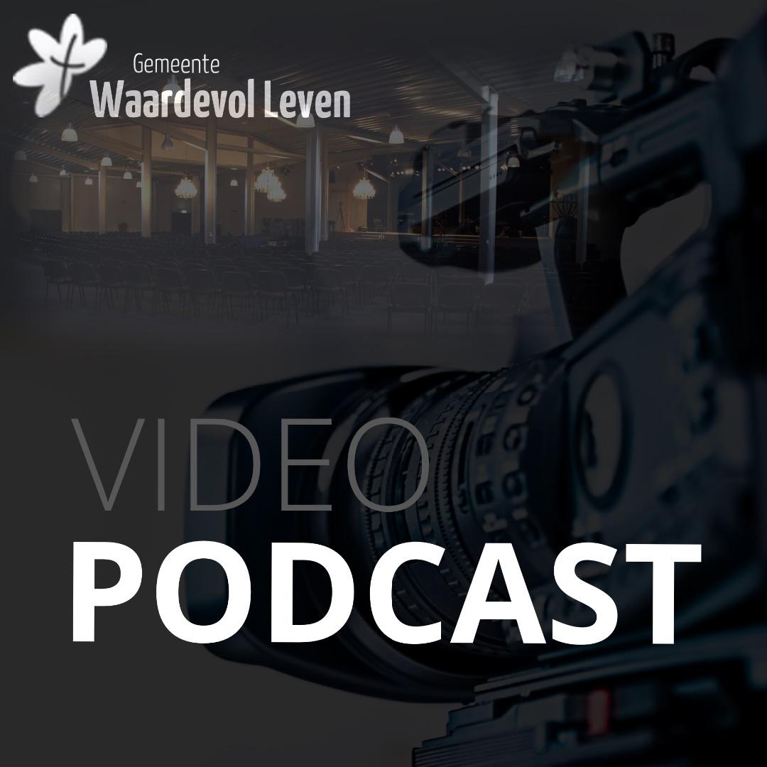 Waardevol Leven Gemeente Video Podcast